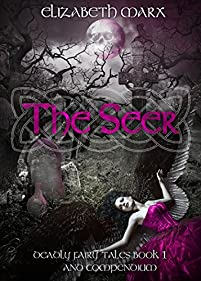 The Seer: Deadly Fairy Tales, Book 1 by Elizabeth Marx ebook deal