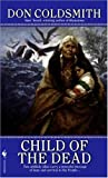 img - for Child of the Dead: (The Spanish Bit Saga) book / textbook / text book