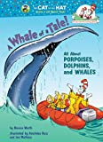 A Whale of a Tale!: All About Porpoises, Dolphins, and Whales (Cat in the Hats Learning Library)