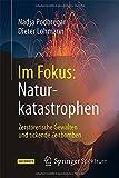 Im Fokus: Naturkatastrophen: Zerstörerische Gewalten und tickende Zeitbomben (Naturwissenschaften im Fokus) (German Edition)