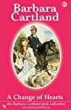 Barbara Cartland A Change of Hearts (The Barbara Cartland Pink Collection)