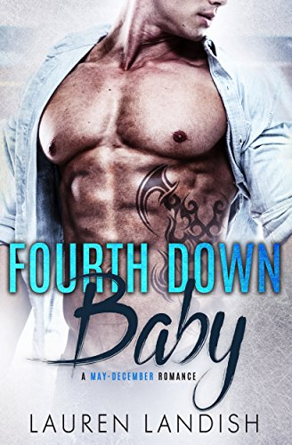 Fourth Down Baby: A May-December Romance