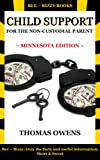 Child Support for the Non-Custodial Parent: Minnesota Edition (Series 1, for the Non-Custodial Parent)