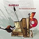 Rameau : Six concerts en sextuor