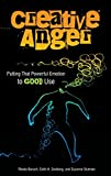 img - for Creative Anger: Putting That Powerful Emotion to Good Use book / textbook / text book