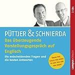 Das überzeugende Vorstellungsgespräch auf Englisch: Die entscheidenden Fragen und besten Antworten | Christian Püttjer,Uwe Schnierda