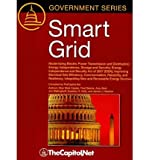 img - for Smart Grid: Modernizing Electric Power Transmission and Distribution; Energy Independence, Storage and Security; Energy Independence and Security Act of 2007 (EISA); Improving Electrical Grid Efficiency, Communication, Reliability, and Resiliency; Integra (Government Series) (Paperback) - Common book / textbook / text book