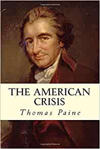 "summary of the crisis no 1 by thomas paine Thomas paine and ""the crisis #1"": literary analysis of persuasion choose four words from thomas paine's first paragraph that have a strong connotative meaning."