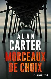 Morceaux de choix par Alan Carter