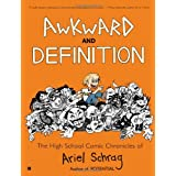 Awkward and Definition: The High School Comic Chronicles of Ariel Schrag (High School Chronicles of Ariel Schrag) ~ Ariel Schrag