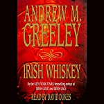 Irish Whiskey: Nuala Anne McGrail, Book 3 | Andrew M. Greeley