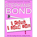 I Think I Love You (a humorous romantic mystery) ~ Stephanie Bond