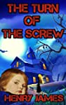 The Turn of The Screw: by Henry James...