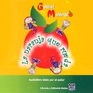 La Naranja que Rueda (Texto Completo) Audiobook