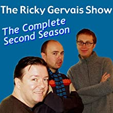 Ricky Gervais Show: The Complete Second Season  by Ricky Gervais, Steve Merchant, Karl Pilkington Narrated by Ricky Gervais, Steve Merchant, Karl Pilkington