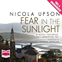Fear in the Sunlight: Josephine Tey Series, Book 4 (       UNABRIDGED) by Nicola Upson Narrated by Sandra Duncan