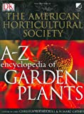 American Horticultural Society A to Z Encyclopedia of Garden Plants (The American Horticultural Society) (0756606160) by Brickell, Christopher