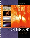 Creation Seminar Notebook: A Resource Designed to Supplement the Creation Seminar Series