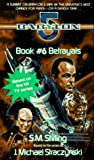 Betrayals (Babylon 5) (0440222346) by Stirling, S.M.