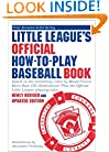 Little League's Official How-To-Play Baseball Book: Based on the bestselling video by MasterVision�.  More than 125 illustrations! Plus the Official Little League playing rules