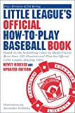 img - for Little League's Official How-To-Play Baseball Book: Based on the bestselling video by MasterVision . More than 125 illustrations! Plus the Official Little League playing rules book / textbook / text book