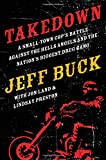 img - for Takedown: A Small-Town Cop's Battle Against the Hells Angels and the Nation's Biggest Drug Gang book / textbook / text book