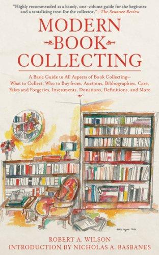 Robert A. Wilson  Nicholas A. Basbanes - Modern Book Collecting