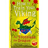 How to Train Your Viking by Toothless the Dragonby Cressida Cowell