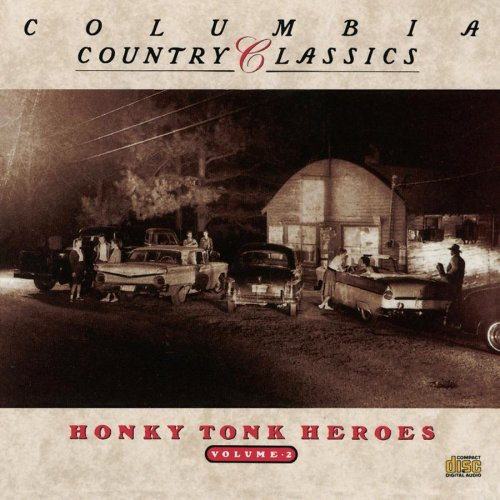 Various Artists - Columbia Country Classics, Vol. 2: Honky Tonk Heroes - Zortam Music