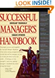 Successful Manager's Handbook: Development Suggestions for Today's Managers (6th Edition)
