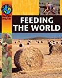 Feeding the World (Earth Watch) (0749662158) by Walpole, Brenda
