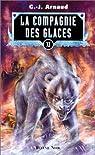 La Compagnie des Glaces, Intégrale 11 : Exode barbare - La Chair des étoiles - L'Aube cruelle d'un temps nouveau - Les Canyons du Pacifique par Arnaud