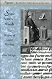 Space Between Words: The Origin of Silent Reading (Figurae Reading Medieval)