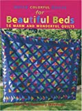 img - for Quick Colorful Quilts for Beautiful Beds: 14 Warm and Wonderful Quilts book / textbook / text book