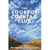The Sourtoe Cocktail Club: The Yukon Odyssey of a Father and Son in Search of a Mummified Human Toe ... and Everything Else ~ Ron Franscell