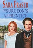 Sara Fraser The Surgeon's Apprentice