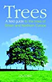 Trees: A Field Guide to the Trees of Britain and Northern Europe (Photographic Guide) (019851574X) by White, John
