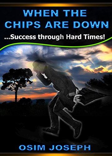 when-the-chips-are-down-success-through-hard-times-english-edition