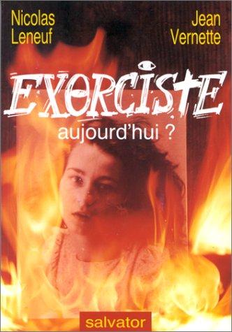 Exorciste aujourd'hui?