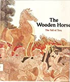 img - for The Wooden Horse: The Fall of Troy (Tales from the Odyssey) book / textbook / text book