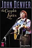 John Denver: The Complete Lyrics