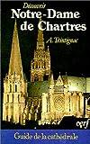 echange, troc André Trintignac - Découvrir Notre-Dame de Chartres : Guide complet de la cathédrale