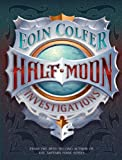 Half Moon Investigations (0786849576) by Eoin Colfer