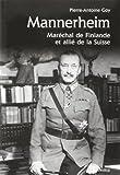 MANNERHEIM, MARECHAL DE FINLANDE ET ALLIE DE SUISSE