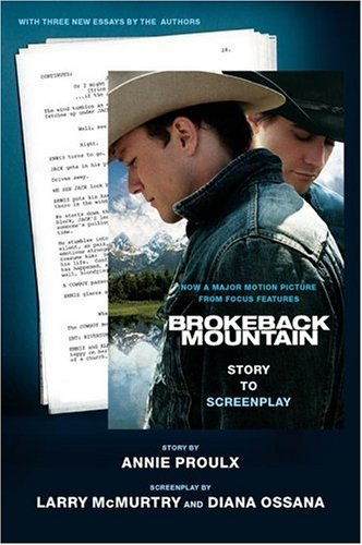 Brokeback Mountain : Story to Screenplay, ANNIE PROULX, LARRY MCMURTRY, DIANA OSSANA