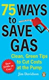 75 Ways To Save Gas: Clean Green Tips To Cut Costs At The Pump