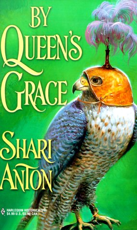 By Queen'S Grace (Harlequin Historicals, 493), Anton,Shari