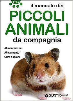 Il manuale dei piccoli animali da compagnia. Alimentazione ...