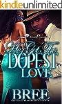 He Got the Dopest Love