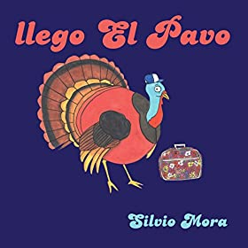 llego el pavo silvio mora from the album llego el pavo october 21 2014